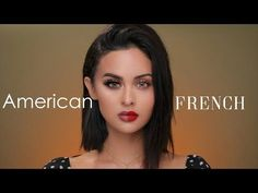 American VS French Makeup Tutorial - YouTube