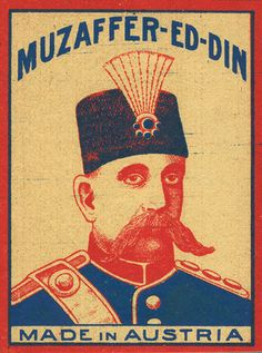 Love the whiskers on what looks essentially like an Austrian nobleman in a fez in this matchbox depicting the Qajar King of Persia. Vintage Labels, Vintage Ephemera, Vintage Ads, Vintage Posters, Matchbox Art, Retro Poster, Light My Fire, Drawing, Cover Art