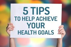 5 Tips to Help Achieve Your Health Goals - https://healthandfitnessrecipes.com/?p=173    #Achieve #Goals #Health #Tips - #Medical and Disease