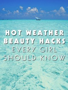 Crazy (But Effective) Hot Weather Beauty Hacks Every Girl Needs to Know