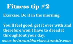 fitness tip #2 - exercise in the morning