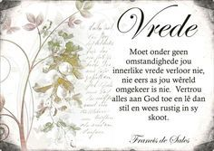 Vrede - vrugte van die Gees Bible Verses Quotes, Wisdom Quotes, Quotes To Live By, Qoutes, Bible Scriptures, My Redeemer Lives, Walk In The Spirit, Beautiful Verses, Afrikaans Quotes