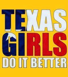 Texas girls do it better! (Um, duh)