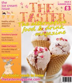 Summer 2014, our Ice Cream special issue. Also featured strawberries, ice cubes, Alexander Dumas, the history of Dieting, a foodie's-eye view of the world and barbecues, plus news, celeb chefs, our special foodie horror-scopes etc