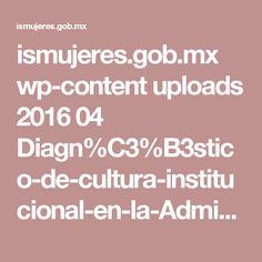 ismujeres.gob.mx wp-content uploads 2016 04 Diagn%C3%B3stico-de-cultura-institucional-en-la-Administraci%C3%B3n-P%C3%BAblica-Estatal.pdf