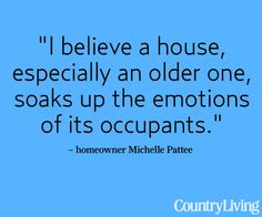 Old house quotes quotesgram for Classic house quotes