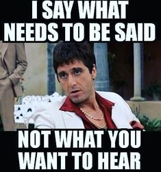 Quotes Sayings and Affirmations Truth Mob Quotes, Wise Quotes, Great Quotes, Quotes To Live By, Inspirational Quotes, Scarface Quotes, Godfather Quotes, Gangster Quotes, Badass Quotes