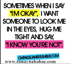 I'm not okay. I'm not okay. I'm not okay. You wear me out. Great Quotes, Quotes To Live By, Love Quotes, Inspirational Quotes, Awesome Quotes, Insightful Quotes, Quotable Quotes, Motivational Quotes, Emo Quotes