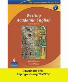 WRITING ACADEMIC ENGLISH BY ALICE OSHIMA AND ANN HOGUE PDF