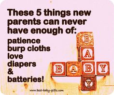 5 thing new parents can never have enough of ;-)