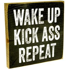 Wake Up Kick Ass Repeat Motivational Sign -- This is an Amazon Affiliate link. To view further for this item, visit the image link. Decorative Signs, Funny Signs, Wooden Signs, Wake Up, Decorative Accessories, Repeat, Glass Art, Great Gifts, Kicks