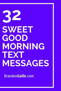 32 Sweet Good Morning Text Messages