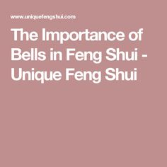 The Importance of Bells in Feng Shui - Unique Feng Shui