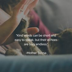 """Kind words can be s"