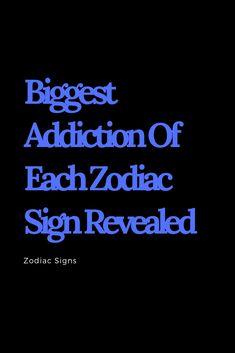 Biggest Addiction Of Each Zodiac Sign Revealed - Thoughts Feeds All Zodiac Signs, Zodiac Love, Zodiac Quotes, Zodiac Facts, Sagittarius Facts, Gemini Zodiac, Gemini Life, Aquarius Men