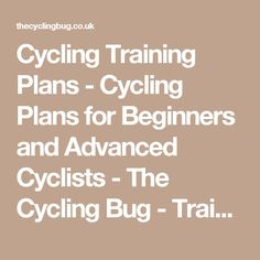 Cycling Training Plans - Cycling Plans for Beginners and Advanced Cyclists - The Cycling Bug - Training Plans - The Cycling Bug