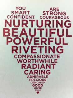You are smart, confident, strong, courageous, nurturing, beautiful, powerful, riveting, worthwhile, radiant, caring, precious, dedicated, good, loved... #heart #affirmation #self_image #inspiration #motivation