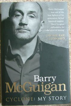 Cyclone: My Story by Barry McGuigan Books To Buy, Books To Read, Mc G, Fiction Books, Great Books, Audio Books, Ebooks, Author, Comics