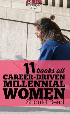 Career infographic & Advice 11 Books All Career-Driven Millennial Women Should Read via Jasmine. Image Description 11 Books All Reading Lists, Book Lists, Reading Goals, Books To Read, My Books, Entrepreneur, Career Education, Inspirational Books, Career Advice