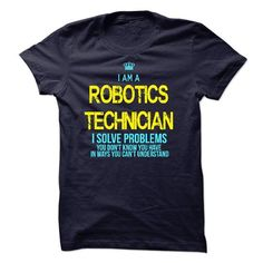 I am a Robotics Technician - #gifts for girl friends #sister gift. CHECK PRICE => https://www.sunfrog.com/LifeStyle/I-am-a-Robotics-Technician-18005702-Guys.html?68278