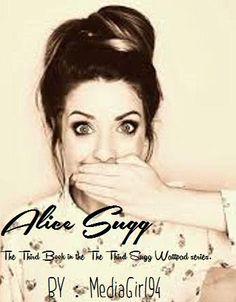 Alice Sugg (bk 3) (Zoella/ThatcherJoe fic) possible cover #10 by Twitter user @TeamCakeForevar