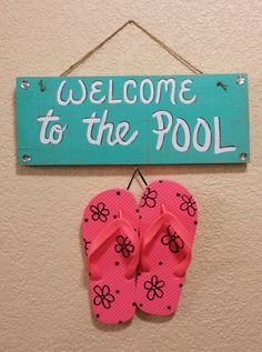 Turquoise POOL Sign with FLIP FLOPS.... so cute!!   https://www.etsy.com/listing/235688730/pool-sign-flip-flop-sign-turquoise?ref=shop_home_active_1