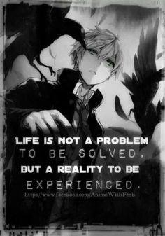 La vie n'est pas un problème à résoudre mais une réalité à expérimenté