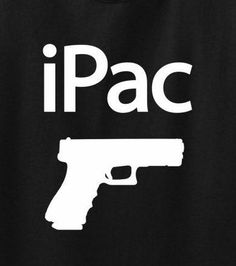 The preferred wireless handheld device.  Get this awesome shirt in a wide variety of different sizes and colors. http://www.gunrightsforever.com/shirts-apparel/pro-gun-t-shirts/ipac-short-sleeve-t-shirt-pro-gun-2nd-amendment-rights-molon-labe-assault-rifle-pistol-suns-out-guns-anti-control-regulations-concealed-carry-permit-ccw-sidearm-short-sleeve-tee-large-black