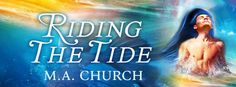 Bayou Book Junkie: Blog Tour ~ Riding The Tide by M.A. Church ~ (Review, Author Guest Post, Exclusive Excerpt + Giveaway)