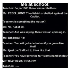 #teacher #me #rebellion #no #district11 #cant #afford #think #Mahogany #like #likeitup #like4follow #TheHungerGames #HungerGames #thg #hg #funny #lol #haha #fun #post #pic #school