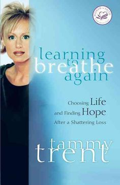 Learning to Breathe Again: Choosing Life And Finding Hope After a Shattering Loss
