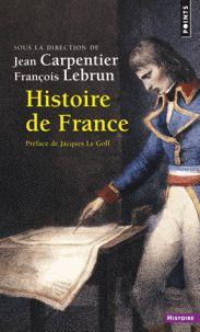 Jean Carpentier et François Lebrun - Histoire de France. http://catalogues-bu.univ-lemans.fr/flora_umaine/jsp/index_view_direct_anonymous.jsp?PPN=181570629