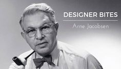 Designer Bites | Arne Jacobsen - some interesting facts about this prolific Danish designer | Styled Canvas