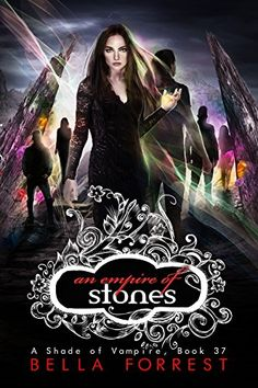 A Shade of Vampire 37: An Empire of Stones by Bella Forrest https://www.amazon.com/dp/B01MXEDXFT/ref=cm_sw_r_pi_dp_x_JjKlyb2GWCRRT