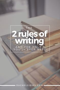 The 2 Rules of Writing (The Only 2 You'll Ever Need) — Rachel Giesel Grimm Book Writing Tips, Writing Lessons, Writing Process, Writing Workshop, Writing Quotes, Writing Resources, Writing Help, Writing Skills, Writing Papers
