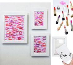 Lippenstift auftragen & Kussmund auf das Papier drücken. Bild einrahmen - fertig - tolle Dekoidee oder schönes Geschenk (gesehen auf ps-imadethis.tumblr.com)