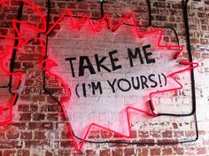 Take me I'm yours.