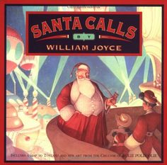 Two letters at the end of the book invite readers to rethink the entire plot...Santa Calls by William Joyce