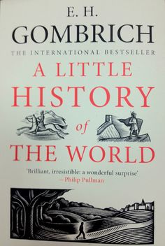 E.H. Gombrich. A Little History of the World. . ●彡