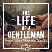 The Life Of a Gentleman Podcast