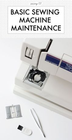 sewing 101: basics of sewing machine maintenance