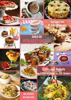 Crowdfunding: Durch die Vitalkost-Galaxy - Über 230 Rezepte von über 100 Autoren aus 30 Ländern. Ein weltweiter Einblick in die vegane Vitalkostküche mit nur einem...