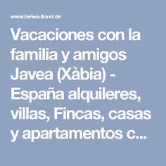 Vacaciones con la familia y amigos Javea (Xàbia) - España alquileres, villas, Fincas, casas y apartamentos cerca de mar