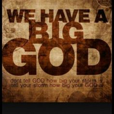 """Don't tell God how big your storm is, tell your storm how big your God is"" I think this is my altime favorite quote God Loves You, Jesus Loves, Quotes About God, Quotes To Live By, Great Quotes, Inspirational Quotes, Uplifting Quotes, Motivational, Inspiring Sayings"