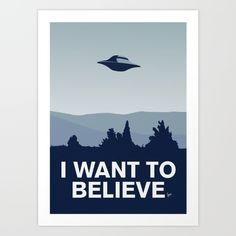 Inspired by Mulder's 'I want to Believe' poster that hangs in his X-files Basement Office. It has become something of a Holy Grail for fans of the…