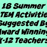 18 Summer STEM Activities Suggested By K-12 Teachers
