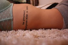 """""""Be yourself because everyone else is taken"""" Love this tattoo!"""