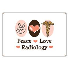 Peace, Love, Radiology