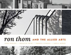 Ron Thom and the Allied Arts West Coast, Modern Architecture, North America, University, Journey, Film, Art, Movie, Art Background