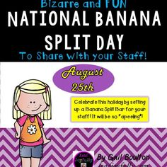 "Celebrate this holiday by setting up a Banana Split Bar for your staff! It will be so ""apeeling""!"